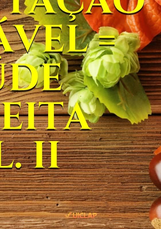 Alimentaçao Saudavel = Saude Perfeita - Vol. II
