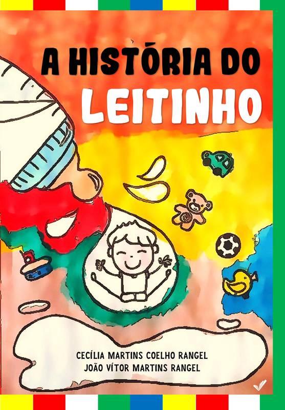 A HISTÓRIA DO LEITINHO