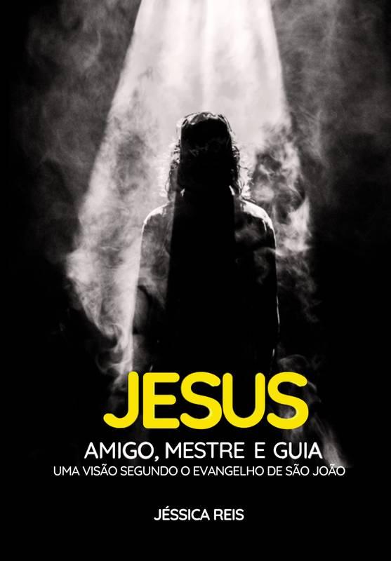 Jesus: Amigo, Mestre e Guia