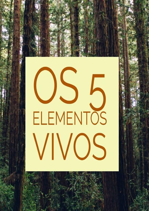 Os 5 Elementos Vivos