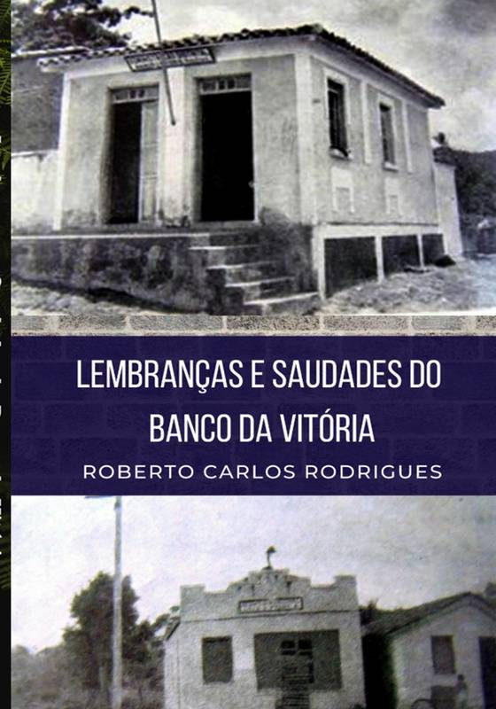 Lembranças e Saudades do Banco da Vitória