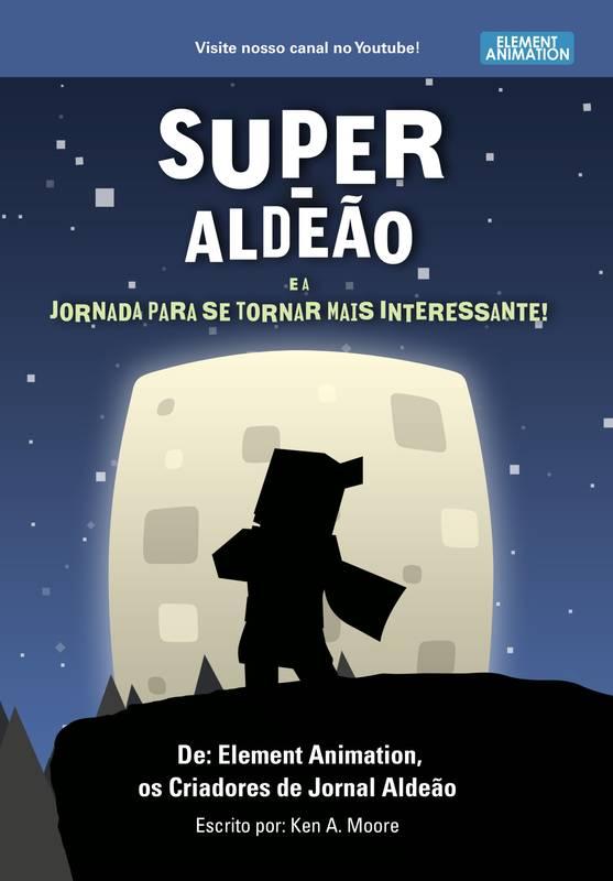 Super-Aldeão e a Jornada para se Tornar Mais Interessante!