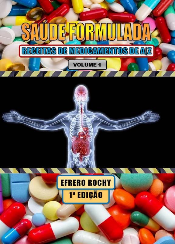SAÚDE FORMULADA – RECEITAS DE MEDICAMENTOS DE AZ (VOLUMES 1)
