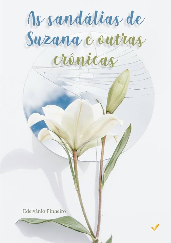 As sandálias de Suzana e outras crônicas