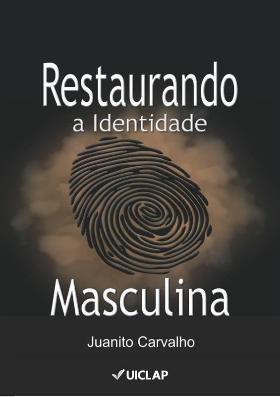 RESTAURANDO A IDENTIDADE MASCULINA