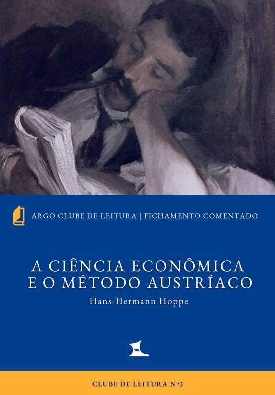 Ciência Econômica e o Método Austríaco: fichamento com comentários