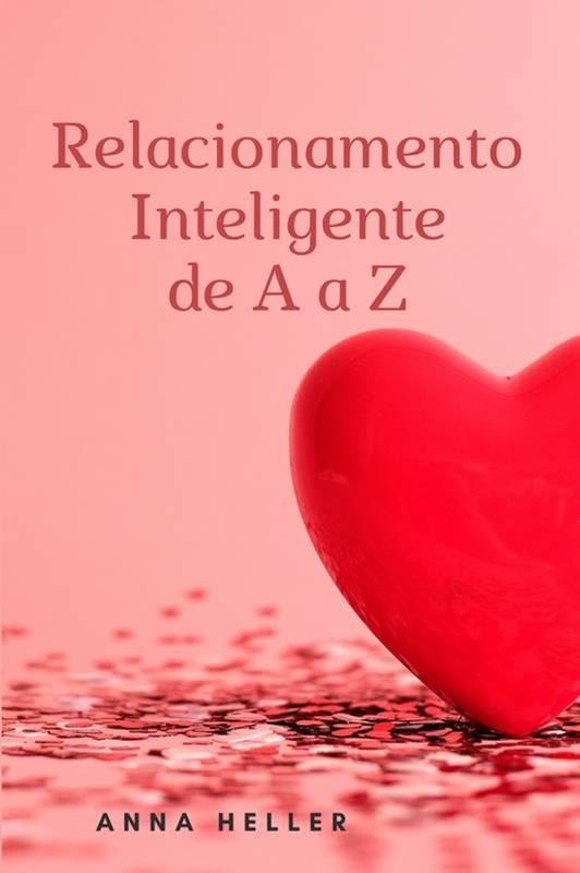 Relacionamento Inteligente de A a Z