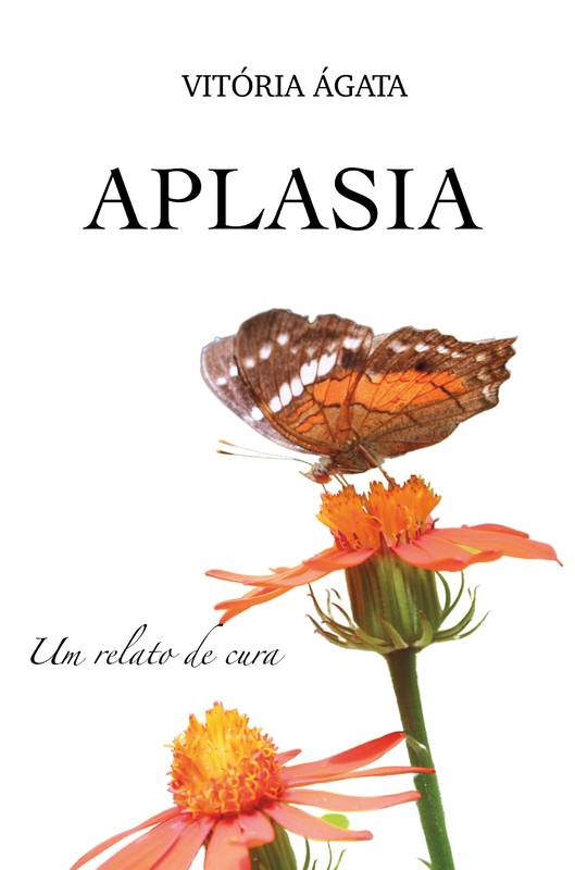 APLASIA - Um relato de cura