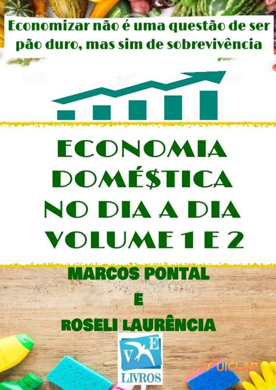 ECONOMIA DOMÉSTICA NO DIA A DIA - VOLUME 1 E 2