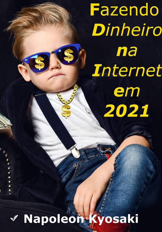 Como Ganhar Dinheiro na Internet em 2021
