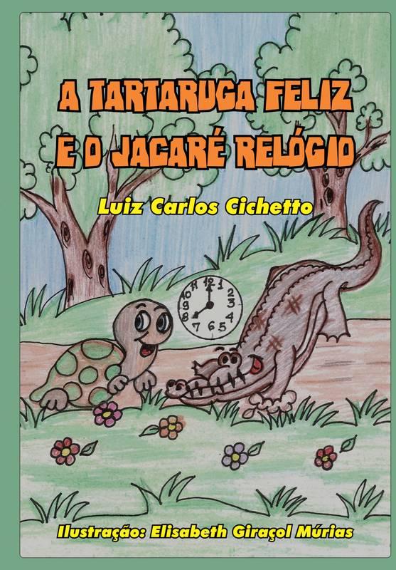 A Tartaruga Feliz e o Jacaré Relógio