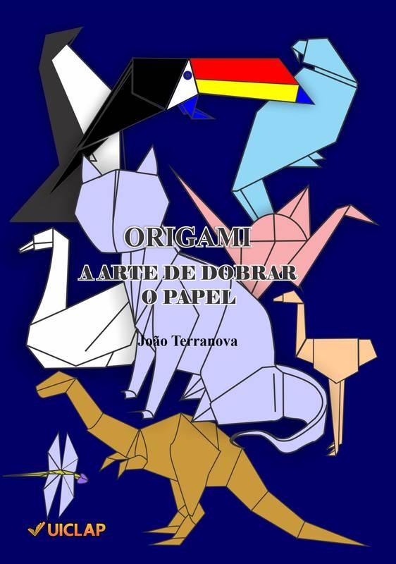 Origami, A Arte de Dobrar o Papel
