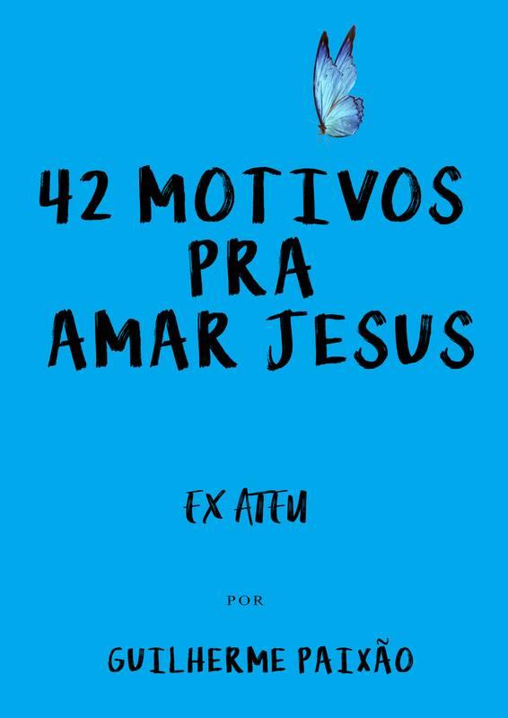 42 Motivos Pra Amar Jesus