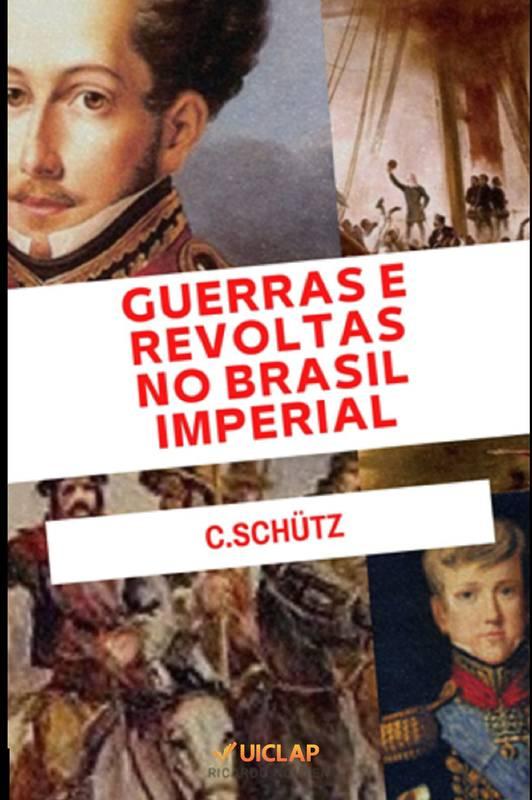 GUERRAS E REVOLTAS NO BRASIL IMPERIAL