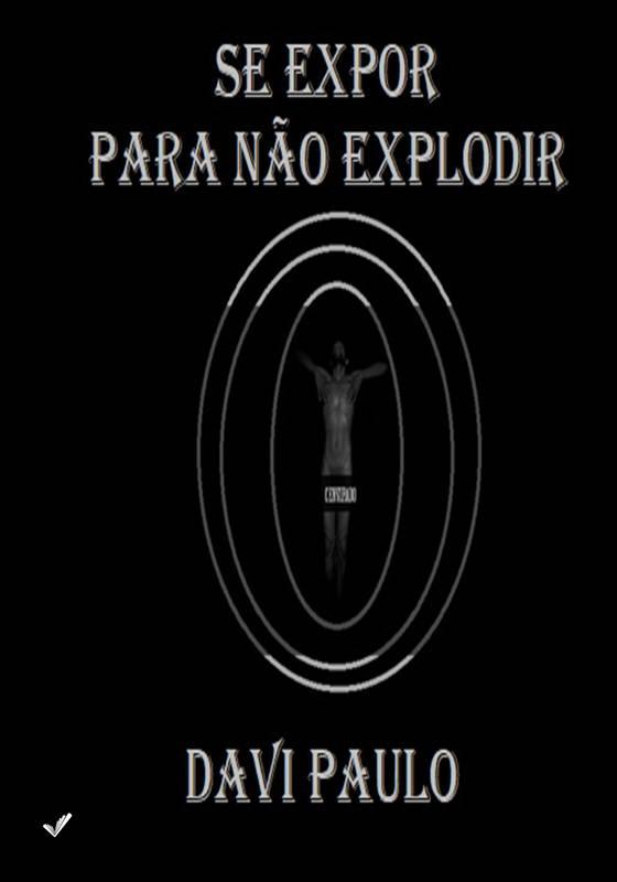 Se Expor para não Explodir