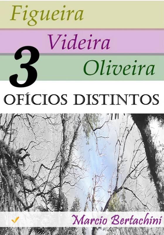 Figueira – Videira – Oliveira