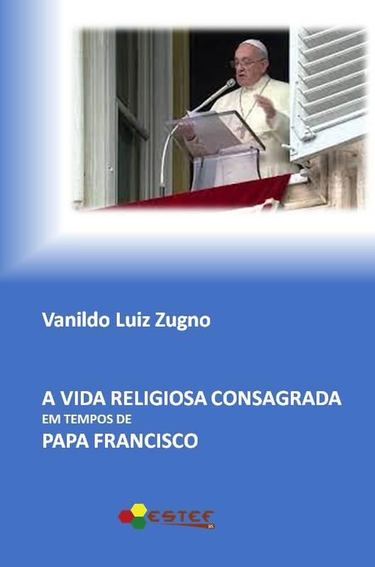 A Vida Religiosa Consagrada em Tempos de Papa Francisco