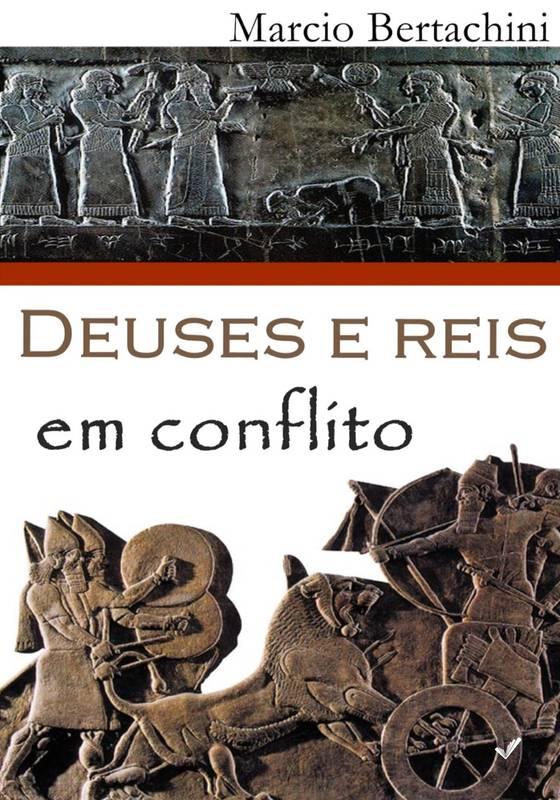 Deuses e reis em conflito