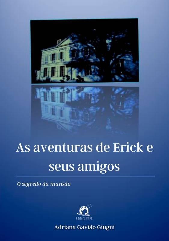 As aventuras de Erick e seus amigos