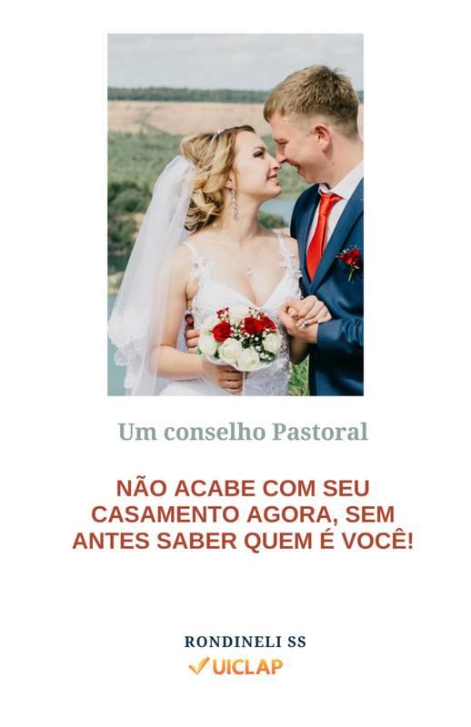 Um conselho Pastoral: Não acabe com seu casamento agora, sem antes saber quem é você!