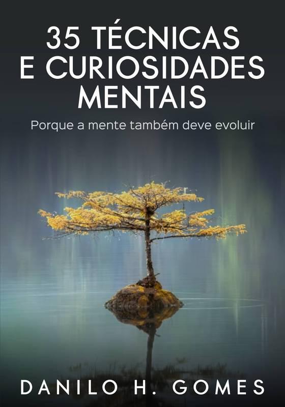 35 Técnicas (e Curiosidades) Mentais