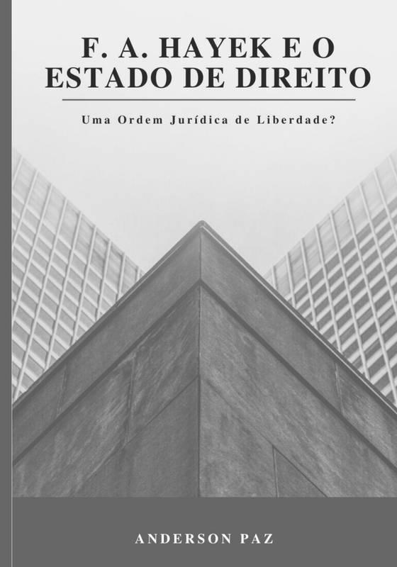 F. A. Hayek e o Estado de Direito