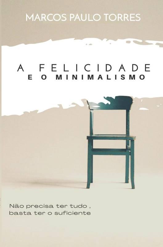 A felicidade e o minimalismo
