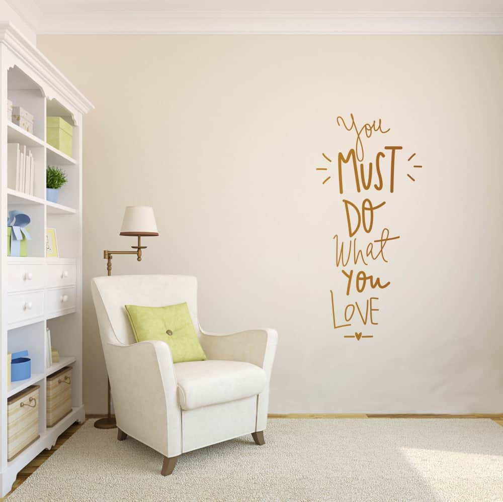 You must do what you love Study room decal