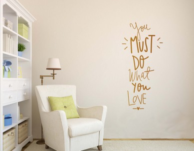 You must do what you love Wall Sticker