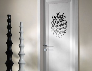 Work Like you dont need the Money Wall Sticker