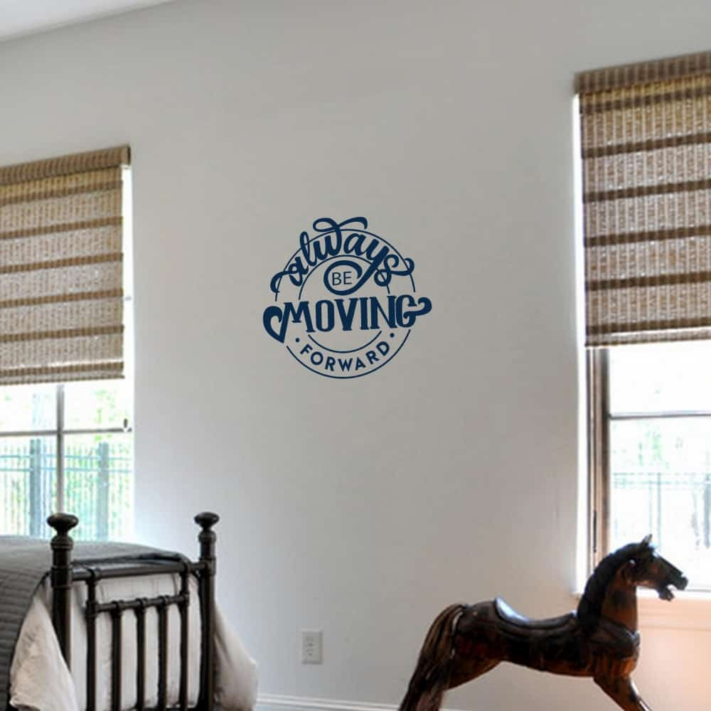 Always be Moving Forward Bedroom sticker