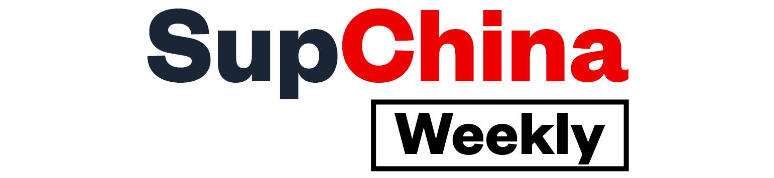 SupChina Weekly Briefing