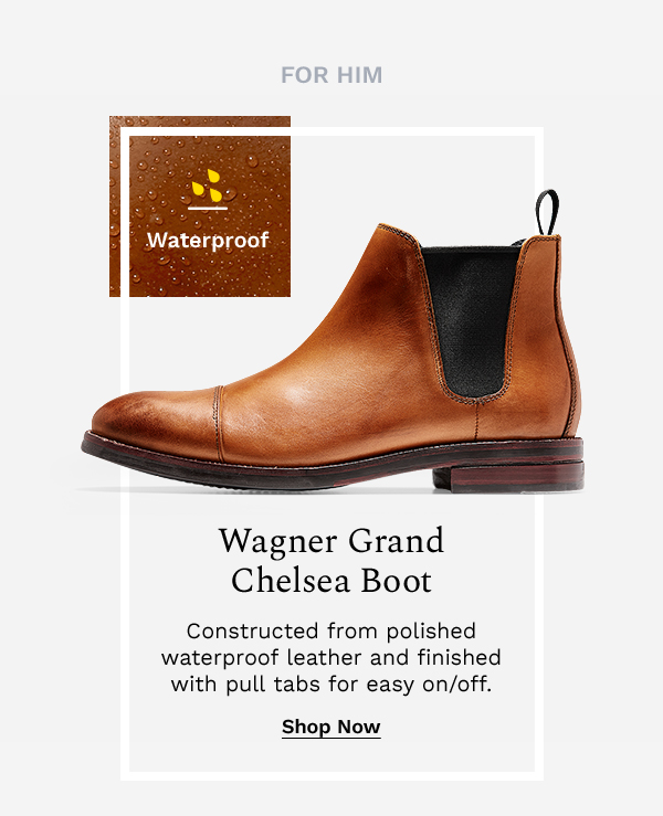 For him | Wagner Grand Chelsea Boot | SHOP NOW