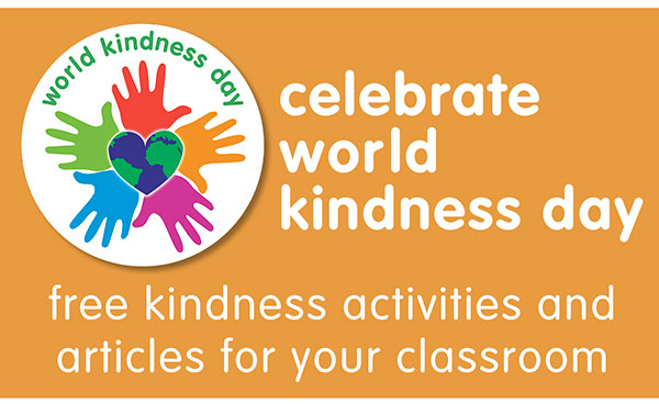 Celebrate World Kindness Day - free kindness activities and articles for your classroom