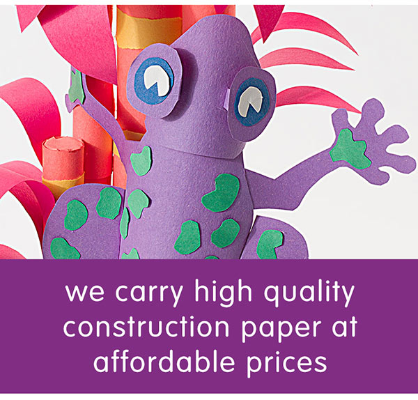 we carry high quality construction paper at affordable prices
