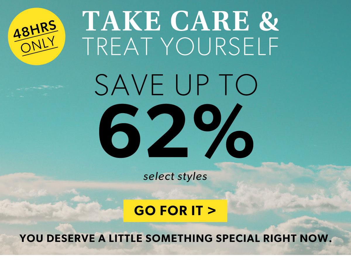 Take Care & Treat Yourself. Save Up to 62%. Shop Now.