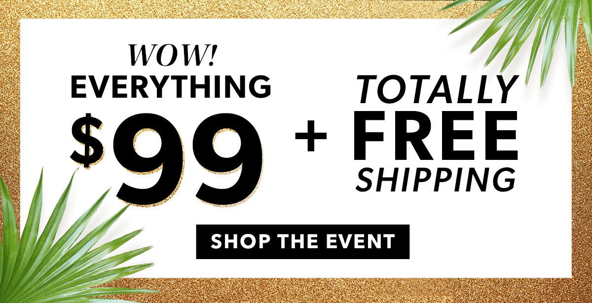 $99 + Totally Free Shipping