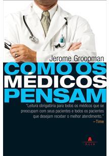 livro como os médicos pensam