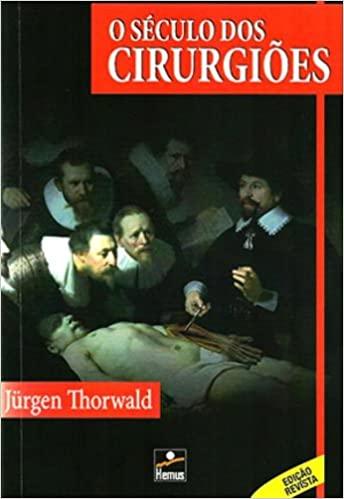 o século dos cirurgiões