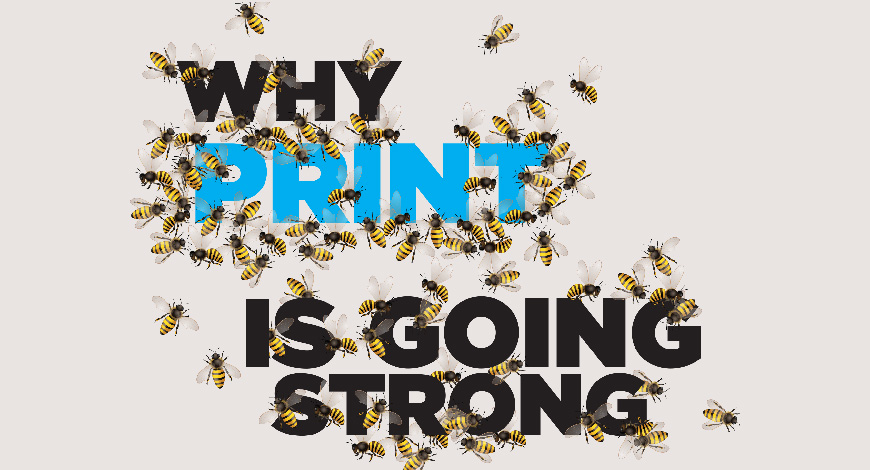 WHY PRINT IS GOING STRONG