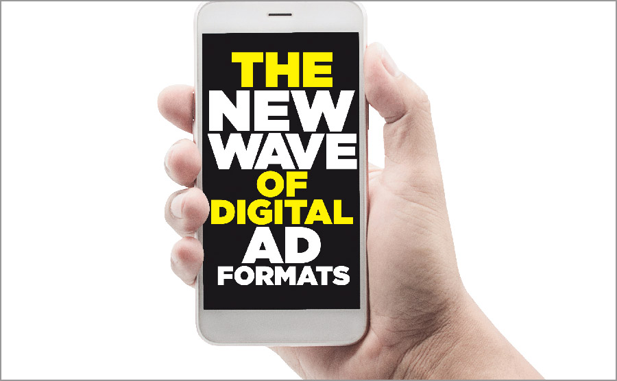 THE NEW WAVE OF DIGITAL AD FORMATS