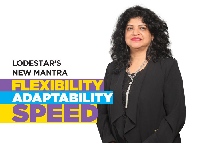 FLEXIBILITY, ADAPTABILITY, SPEED: LODESTAR'S NEW MANTRA