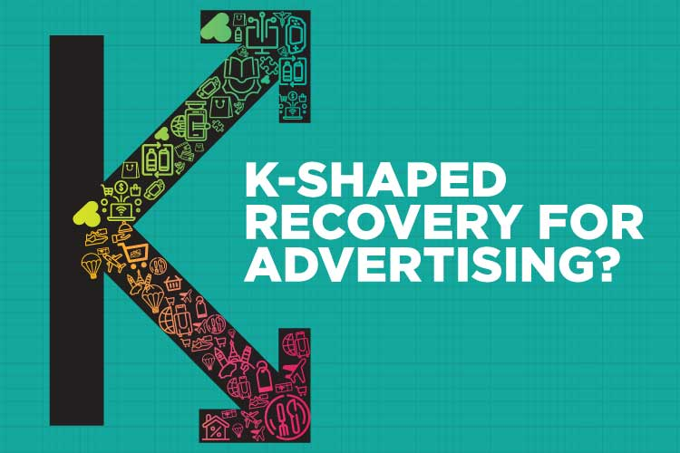 K-SHAPED RECOVERY FOR ADVERTISING?