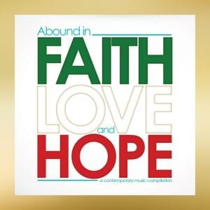 "White background with gold border with text overlay: ""Abound in faith love and hope, a contemporary music compilation"""