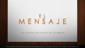 El Mensaje - La Iglesia De Cristo en La Biblia