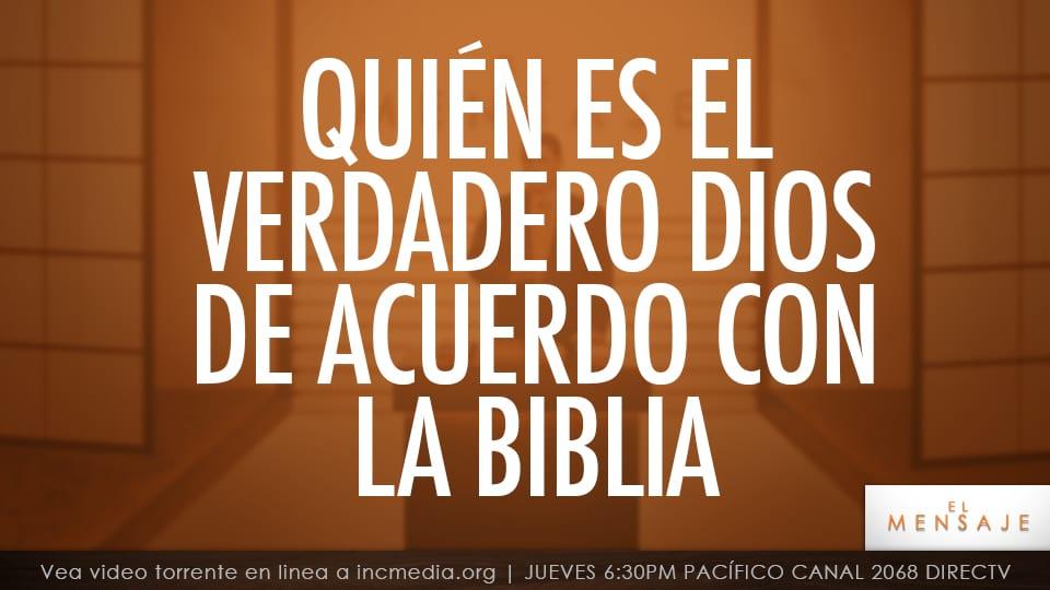 Quién Es El Verdadero Dios De Acuerdo Con La Biblia