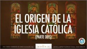 El Origen de la Iglesia Católica, Parte Dos