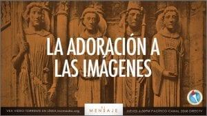 La Adoración a las Imágenes
