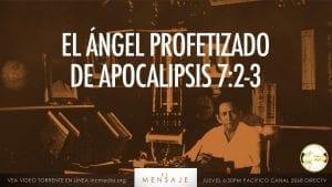 El Ángel profetizado de Apocalipsis 7:2-3