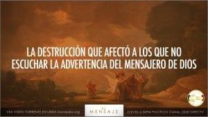 La destrucción que afectó a los que no escucharon la advertencia del Mensajero de Dios